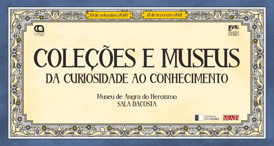 """Museu de Angra do Heroísmo apresenta mostra """"Coleções e Museus: Da Curiosidade ao Conhecimento"""""""