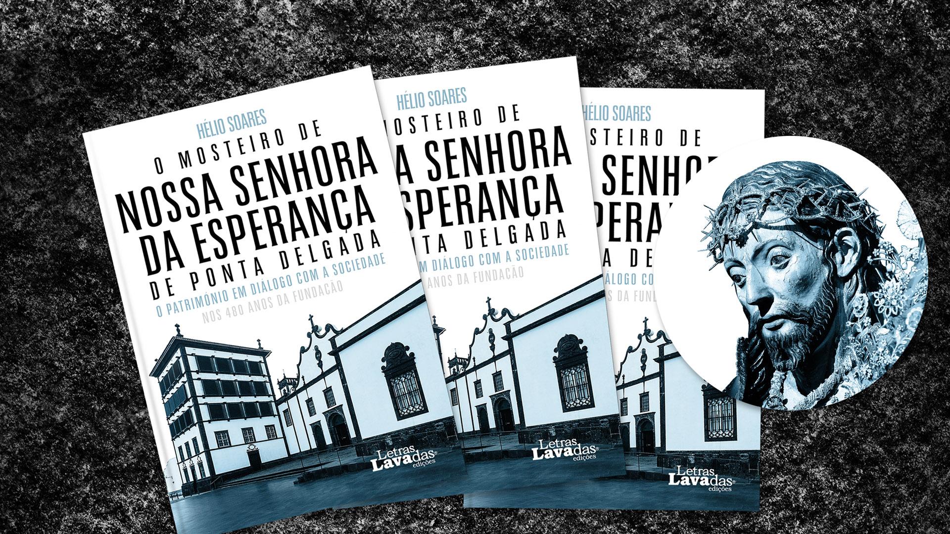 """Lançamento do livro """"O Mosteiro da Esperança de Ponta Delgada- o Património em Diálogo com a Sociedade"""" de Hélio Soares"""