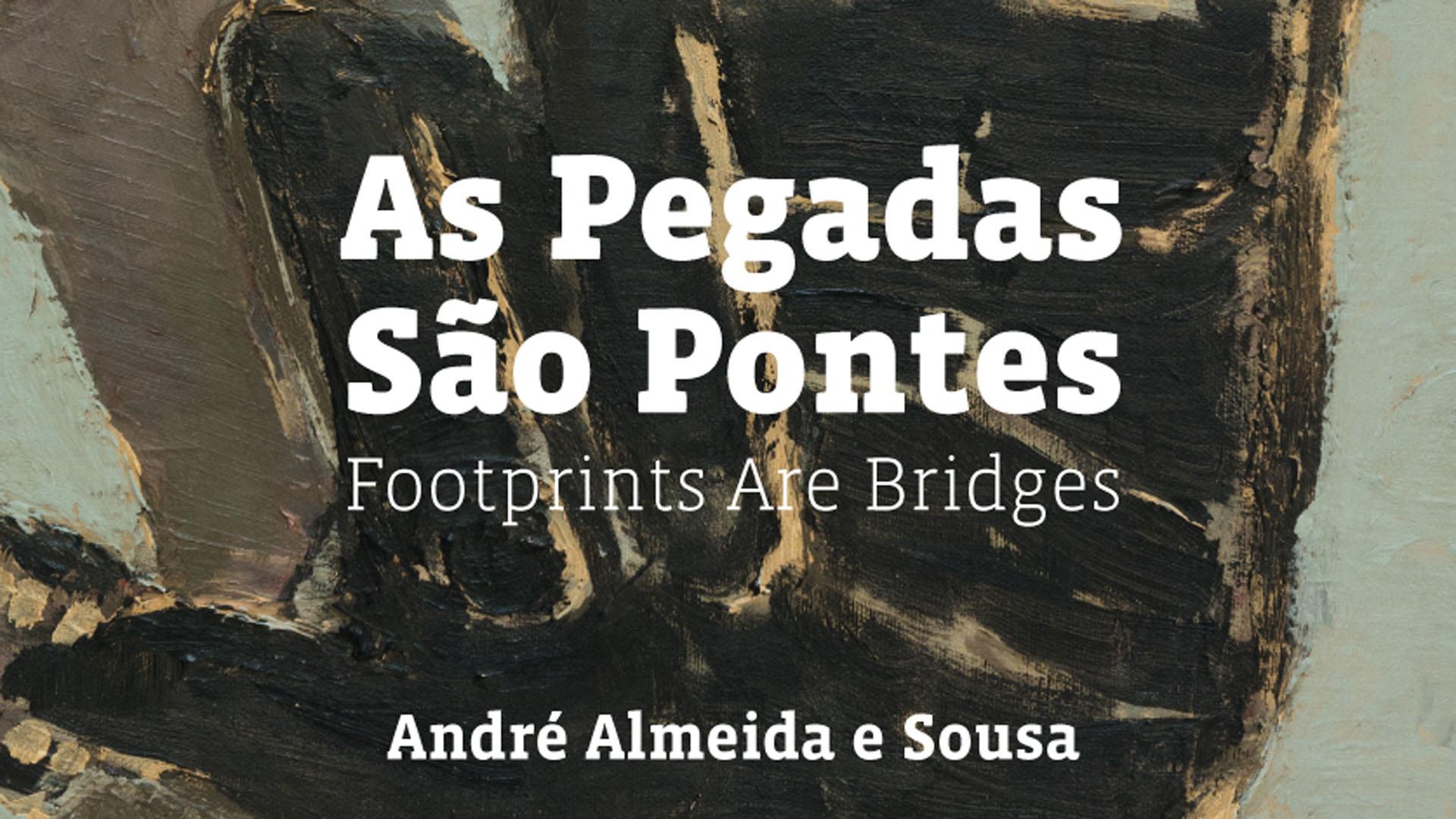 """Exposição temporária """"As Pegadas são Pontes"""" - cartaz"""